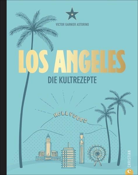 Los Angeles - Die Kultrezepte