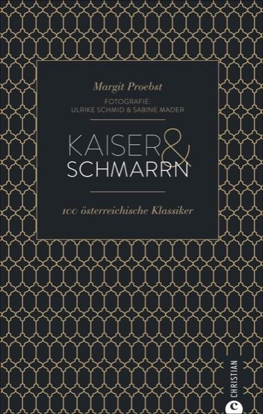 Kaiser & Schmarrn - 100 österreichische Klassiker